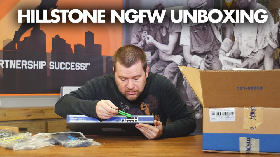 REAL Unboxings – Hillstone E1700 Next Generation Firewall