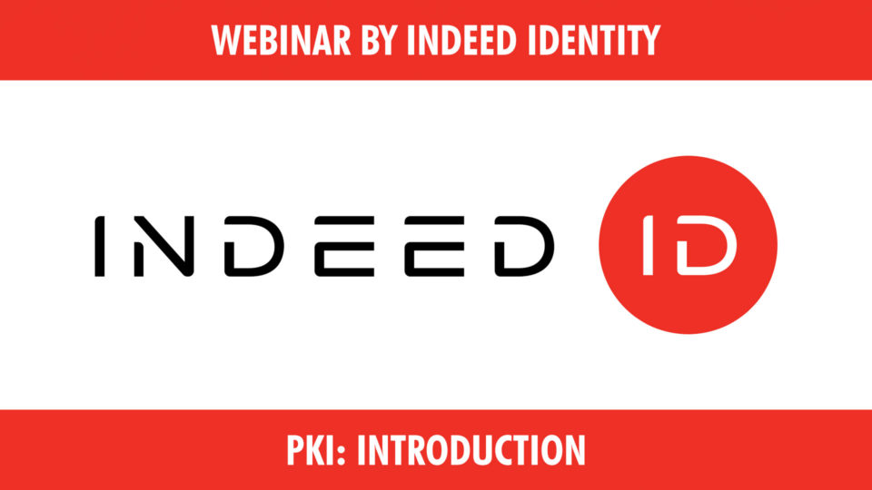 Video on Demand from Indeed Identity webinar on PKI