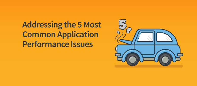 application performance issues, APM, most common app performance issues